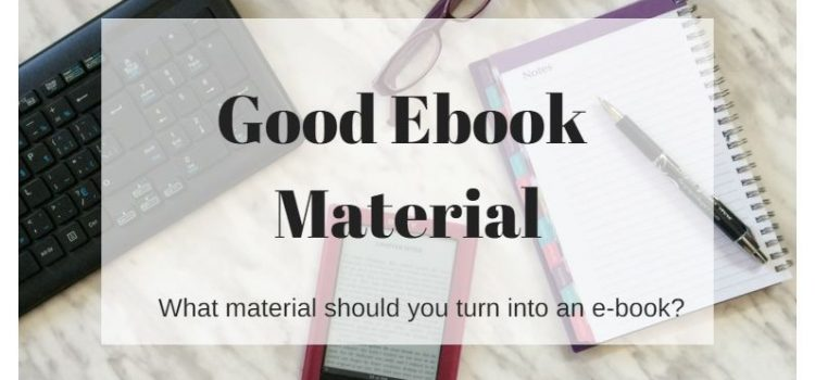 Learn What Material Makes a Good Ebook