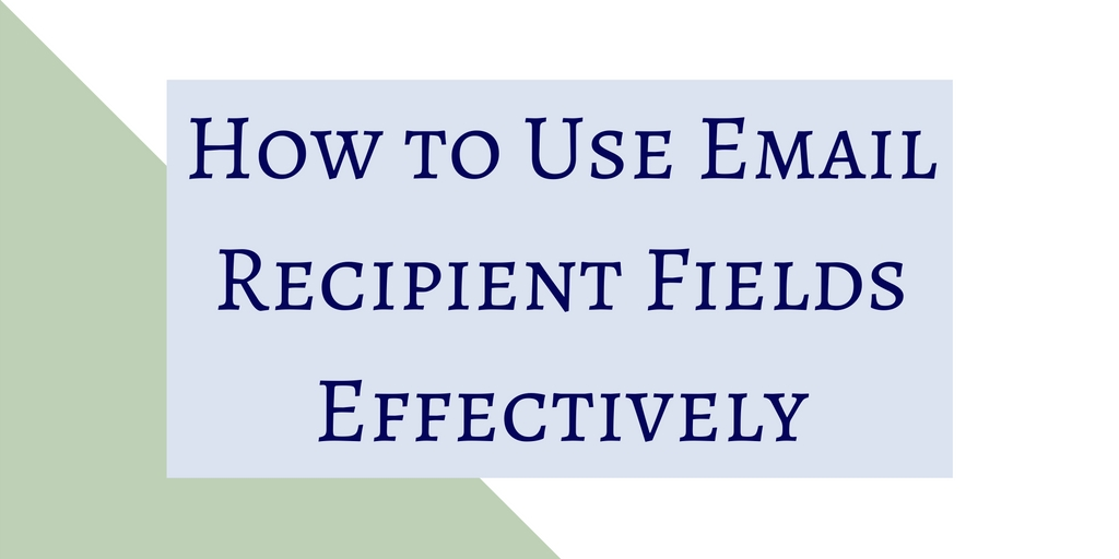 How to Use Email Recipient Fields Effectively - Workaday
