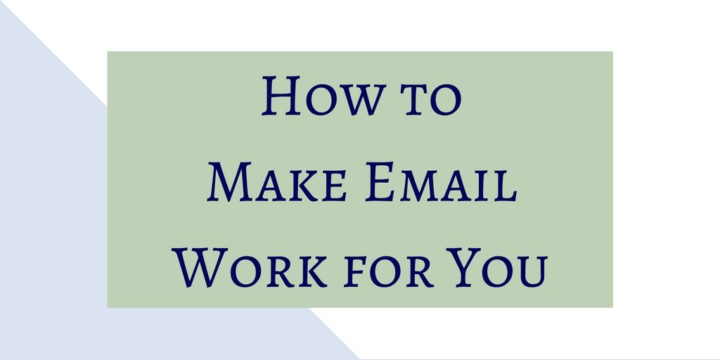 Make Email Work for You banner