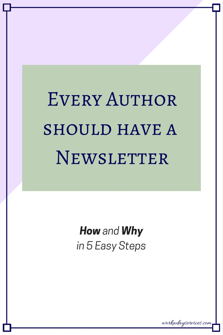 Every Author Should Have a Newsletter: How and Why in 5 Easy Steps