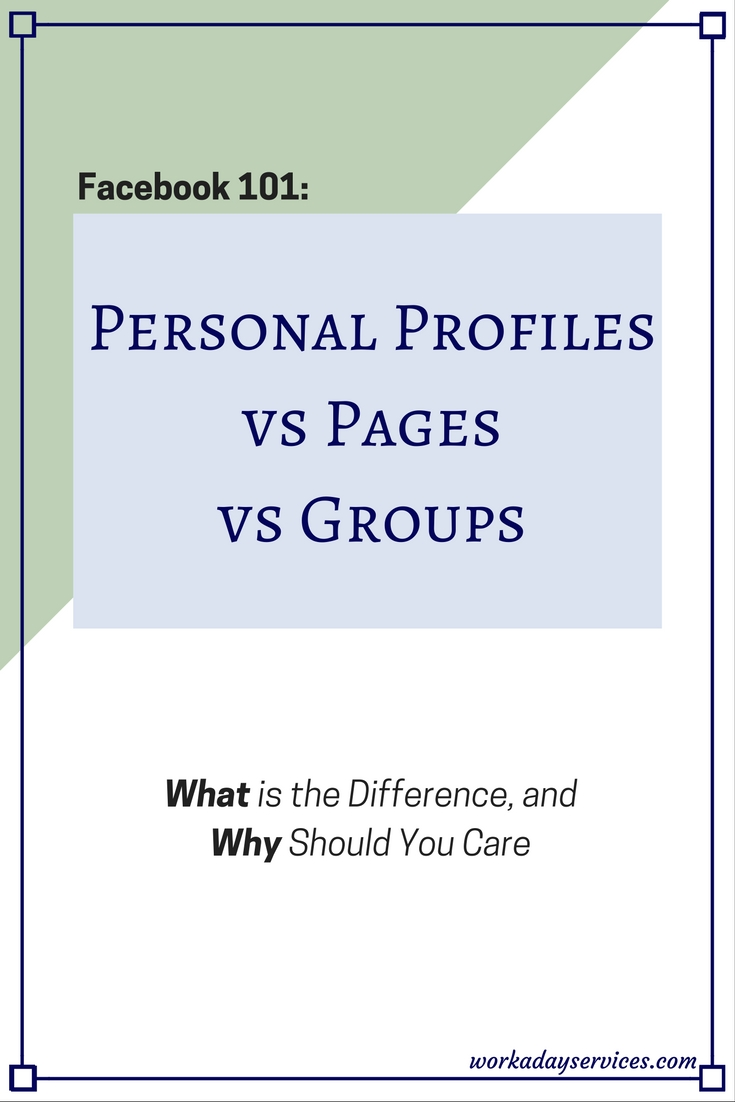 Facebook 101 Profile vs Page vs Groups