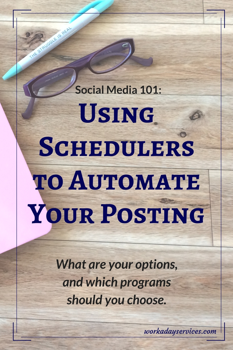 Social Media 101 - Using Schedulers to Automate Your Posting