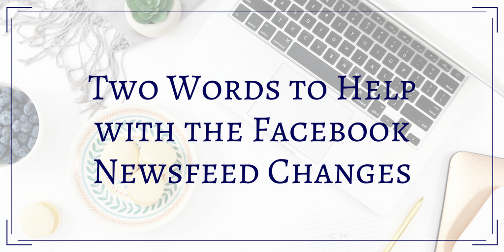 2 words to help with the FB newsfeed changes