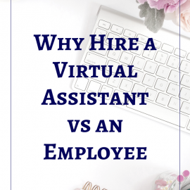 Why Hire a Virtual Assistant vs an Employee