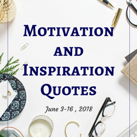 Motivation and Inspiration Quotes: Jun 3-16