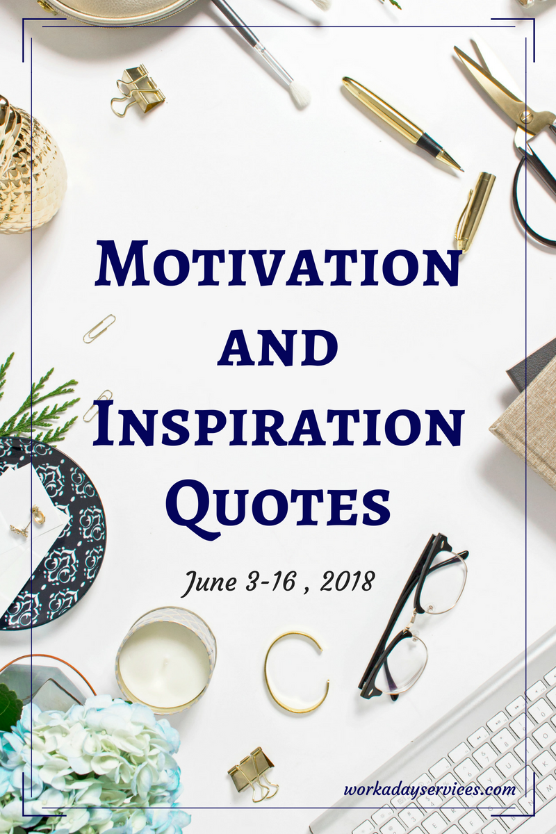 Motivation and Inspiration Quotes Jun 3-16