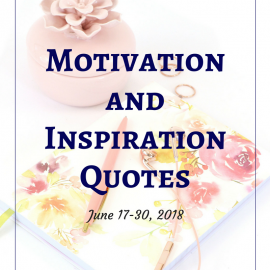 Motivation and Inspiration Quotes: Jun 17-30